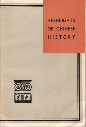 Highlights of Chinese History. CHINA RECONSTRUCTS.