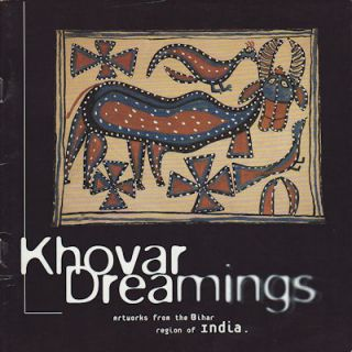 Khovar Dreamings. Artworks from the Bihar region of India. EXHIBITION CATALOGUE