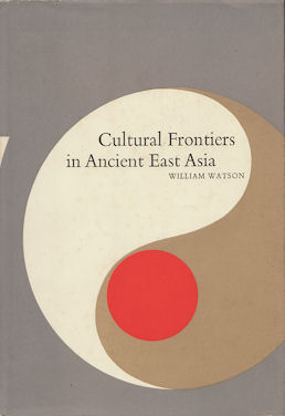 Cultural Frontiers in Ancient East Asia. WILLIAM WATSON