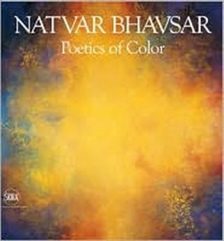Natvar Bhavsar. Poetics of Color. MARIUS AND IRVING SANDLER KWINT