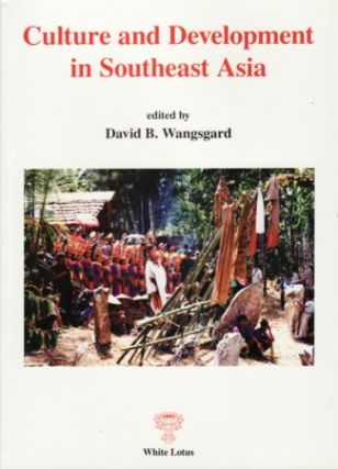Culture and Development in Southeast Asia. DAVID B. WANGSGARD
