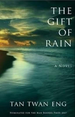 The Gift of Rain. TAN TWAN ENG