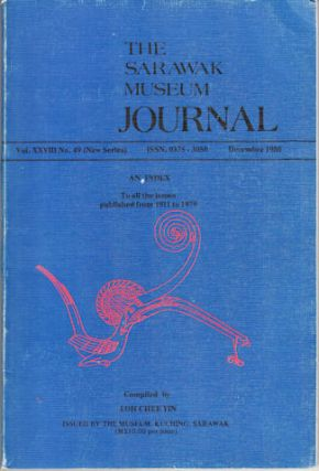 The Sarawak Museum Journal. Vol.XXVIII. No. 49 (New Series). LUCAS CHIN