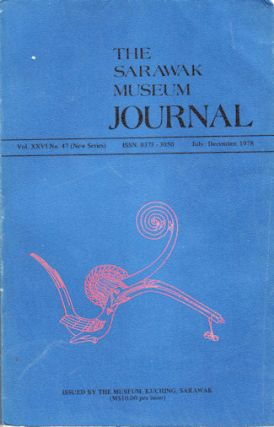 The Sarawak Museum Journal. Vol. XXVI. No. 47 (New Series). LUCAS CHIN