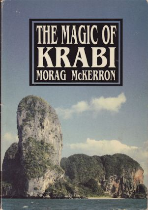 The Magic of Krabi. MORAG MCKERRON