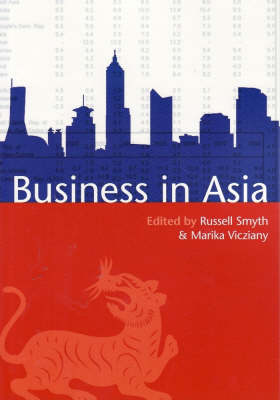 Business in Asia. RUSSELL SMYTH, AND MARIKA VICZIANY