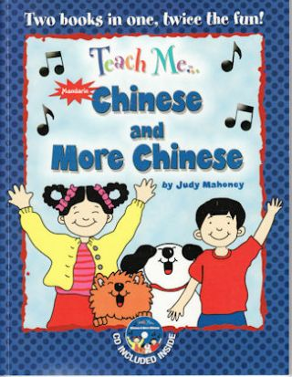 Teach Me Chinese and More Chinese. JUDY MAHONEY