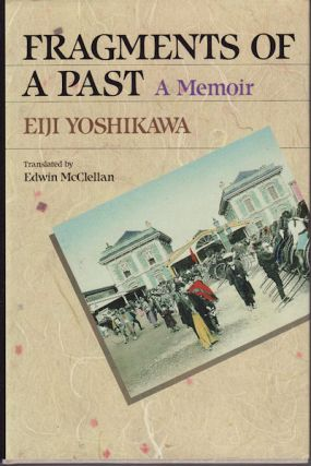 Fragments of a Past. A Memoir. EIJI YOSHIKAWA