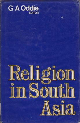 Religion in South Asia. Religious Conversion and Revival Movements in South Asia in Medieval and Modern Times. G. A. ODDIE.