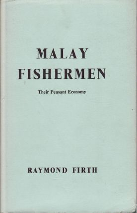 Malay Fishermen: Their Peasant Economy. RAYMOND FIRTH