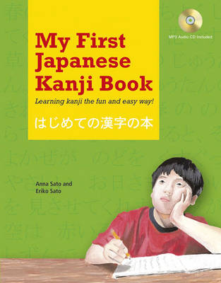 My First Japanese Kanji Book. Learning Kanji the Fun and Easy Way!. Learning Kanji the Fun and...