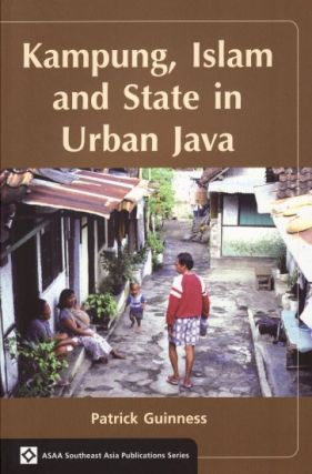 Kampung, Islam and State in Urban Java. PATRICK GUINNESS