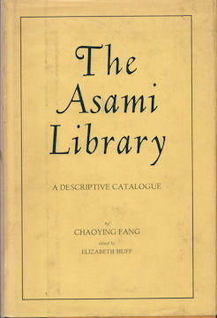 Asami Library. A Descriptive Catalogue. CHAOYING FANG.