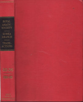 Transactions of the Korea Branch of the Royal Asiatic Society. Volumes XXXII, XXXIII, XXXIV,...