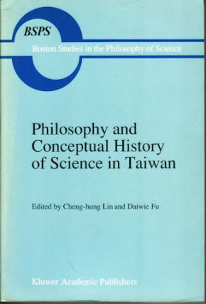 Philosophy and Conceptual History of Science in Taiwan. CHENG-HUNG AND DAIWIE FU LIN