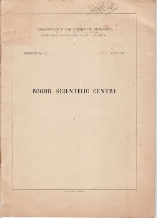 Bogor Scientific Centre. ORGANIZATION FOR SCIENTIFIC RESEARCH
