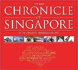 Chronicle of Singapore. 1959-2009. PETER LIM