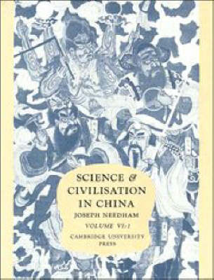 Science and Civilisation in China. Volume VI. Biology and Biological Technology. Part 1: Botany....