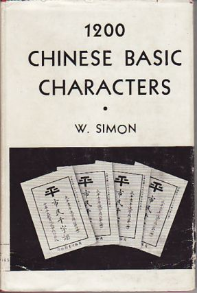 1200 Chinese Basic Characters. An elementary text book adapted from the `Thousand Character...