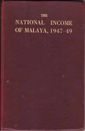 The National Income of Malaya, 1947-49 (with a note on 1950). FREDERIC BENHAM