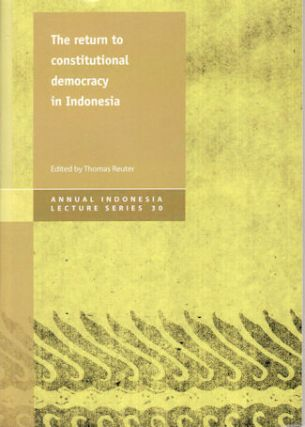 The Return to Constitutional Democracy in Indonesia. THOMAS REUTER.