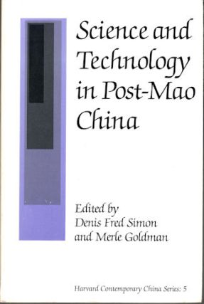 Science and Technology in Post-Mao China. DENIS FRED AND MERLE GOLDMAN SIMON.