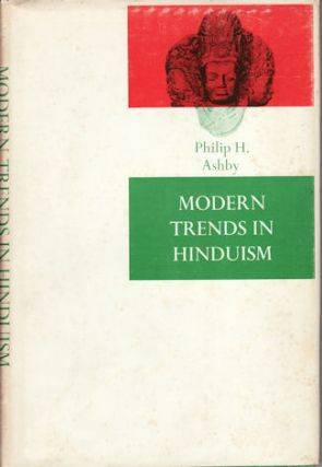 Modern Trends in Hinduism. PHILIP H. ASHBY