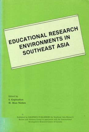 Educational Research Environments in Southeast Asia. S. GOPINATHAN, H. DEAN NIELSEN
