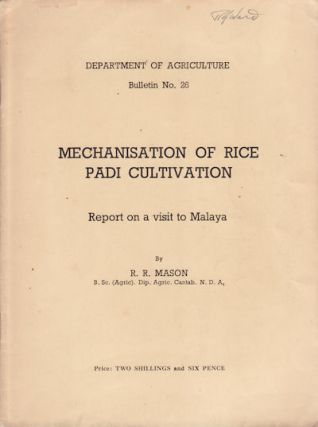 Mechanisation of Rice Padi Cultivation. Report on a Visit to Malaya. R. R. MASON