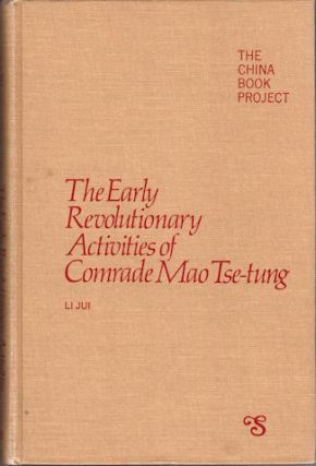 The Early Revolutionary Activities of Comrade Mao Tse-tung. LI JUI