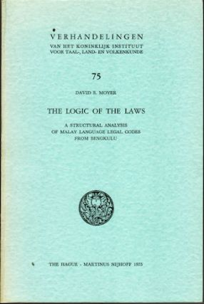The Logic of the Laws. A structural analysis of Malay language legal codes from Bengkulu. DAVID...