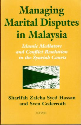 Managing Marital Disputes in Malaysia. Islamic Mediators and Conflict Resolution in the Syariah...