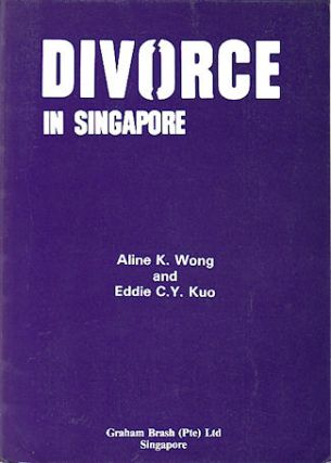 Divorce in Singapore. ALINE K. AND EDDIE C. Y. KUO WONG