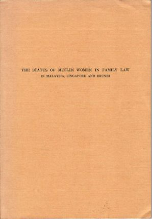 The Status of Muslim Women in Family Law in Malaysia, Singapore and Brunei. AHMAD IBRAHIM