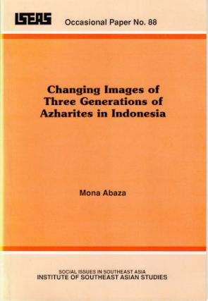 Changing Images of Three Generations of Azharites in Indonesia. MONA ABAZA