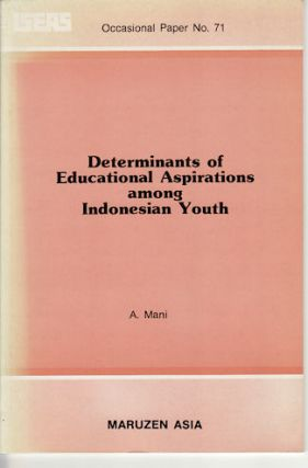 Determinants of Educational Aspirations among Indonesian Youth. A. MANI