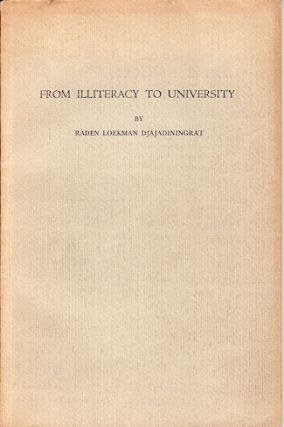 From Illiteracy to University. Educational Development in The Netherlands Indies. RADEN LOEKMAN...