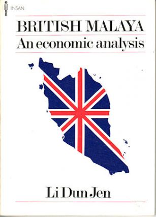 British Malaya. An Economic Analysis. DUN JEN LI
