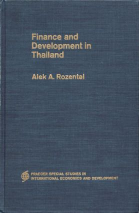 Finance and Development in Thailand. ALEK A. ROZENTAL