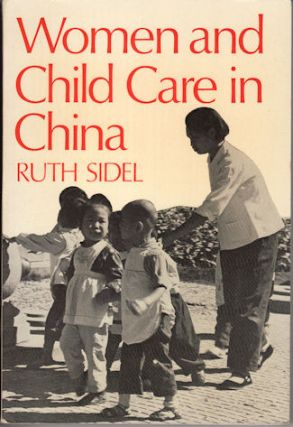 Women and Child Care in China. A Firsthand Report. RUTH SIDEL