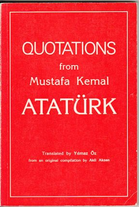 Quotations from Mustafa Kemal Ataturk. OZ YILMAZ