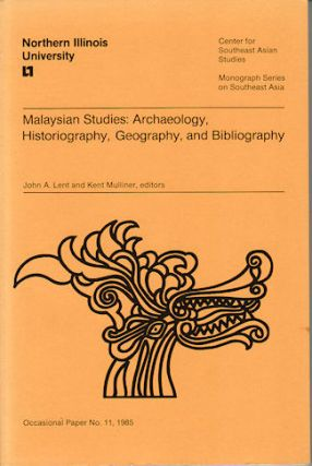 Malaysian Studies: Archaeology, Historiography, Geography and Bibliography. JOHN A. AND KENT...