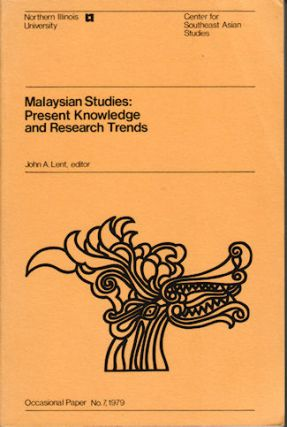 Malaysian Studies: Present Knowledge and Research Trends. JOHN A. LENT