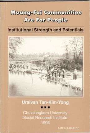 Muang-Fai Communities Are For People. Institutional Strength and Potentials. URAIVAN TAN-KIM-YONG.