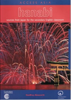 Hanabi. Sources from Japan for the Secondary English Classroom. GEOFFREY AINSWORTH