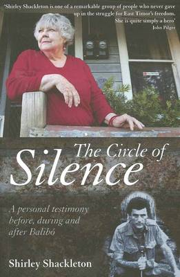 Circle of Silence A Personal Testimony Before, During and After Balibo. SHIRLEY SHACKLETON