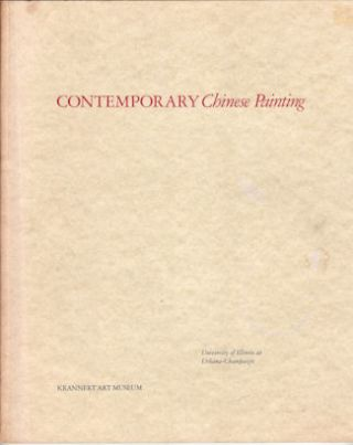 Contemporary Chinese Painting. KIYOHIKO AND STEPHEN S. PROKOPOFF MUNAKATA