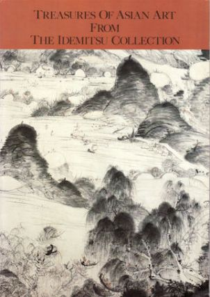 Treasures of Asian Art From The Idemitsu Collection. HENRY AND TSUGIO MIKAMI TRUBNER