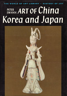 Art of China, Korea and Japan. PETER C. SWANN