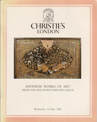 Japanese Works of Art from the Age of Western Influence. CHRISTIE'S AUCTION CATALOGUE
